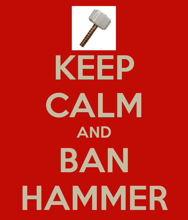 keep-calm-and-ban-hammer.png